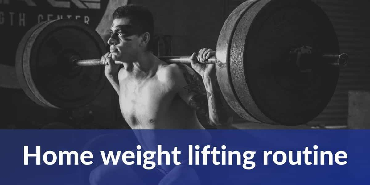 home weight lifting routine