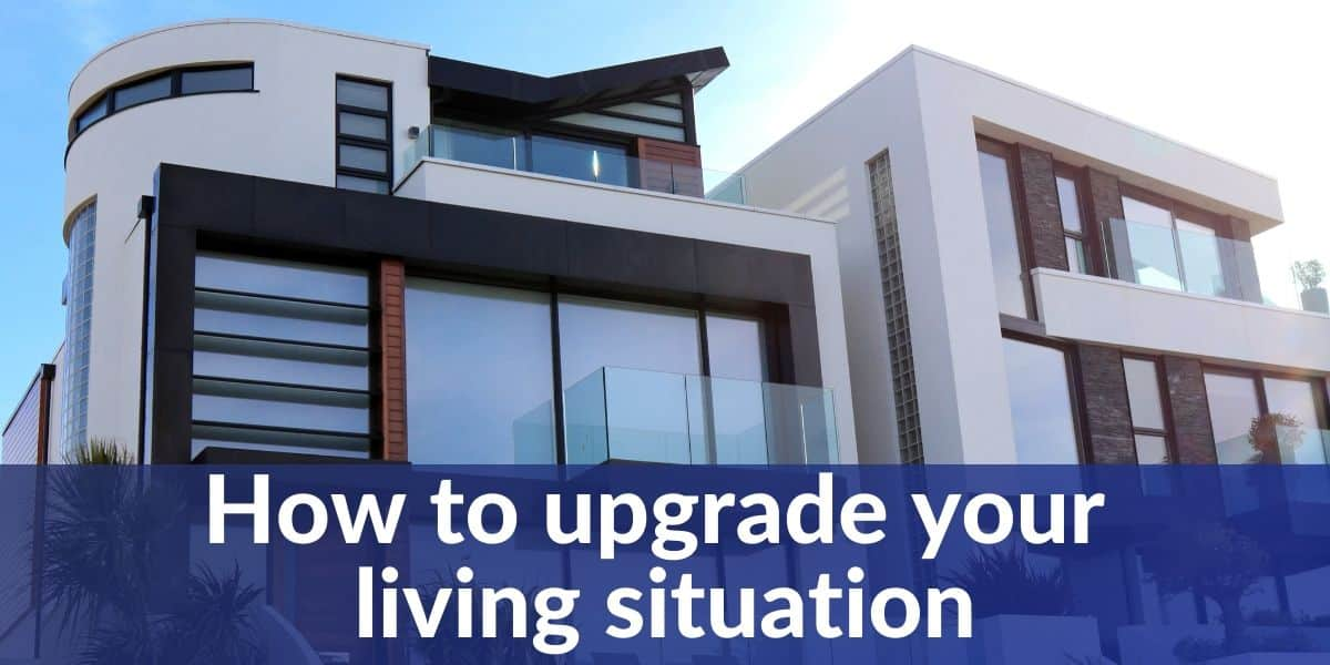 How to upgrade your living situation
