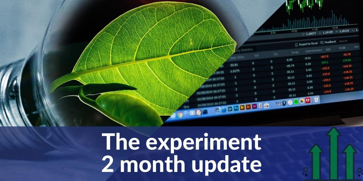 The experiment 2 month update